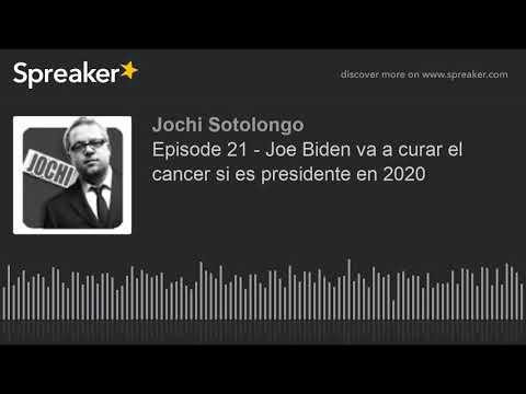 Episode 21 - Joe Biden va a curar el cancer si es presidente en 2020