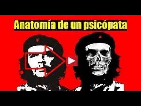 Che Guevara - Anatomía de un PSICÓPATA
